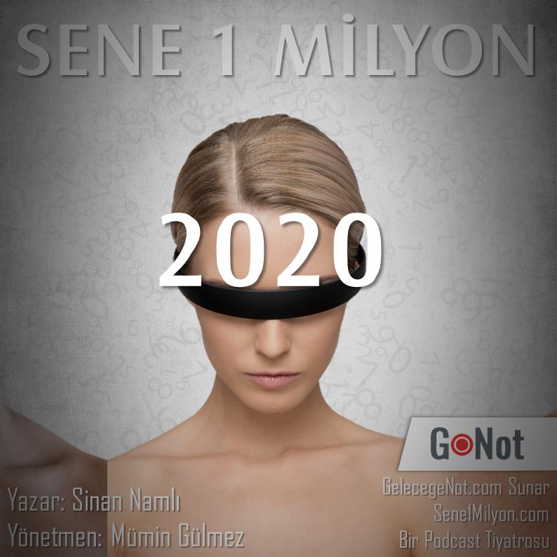 Sene 1 Milyon – 1. Bölüm 2020 Yılı